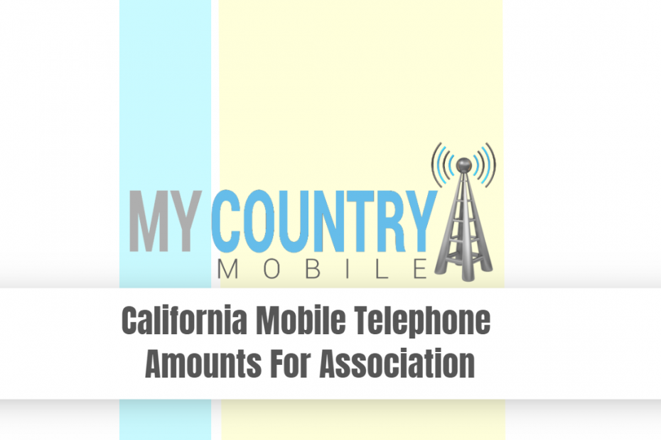 California Mobile Telephone Amounts For Association - My Country Mobile