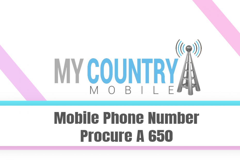 Mobile Phone Number Procure A 650 - My Country Mobile