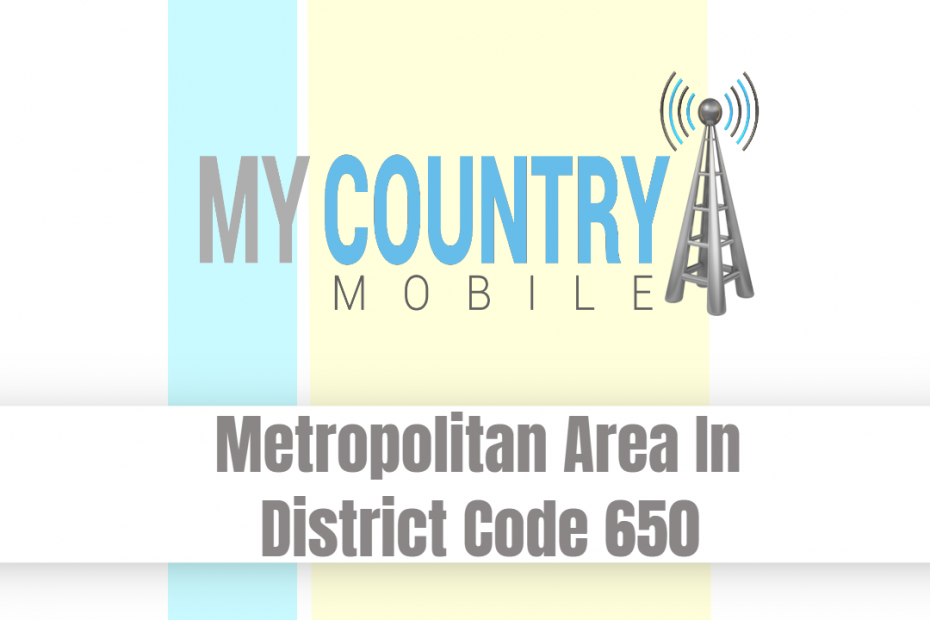 Metropolitan Area In District Code 650 - My Country Mobile