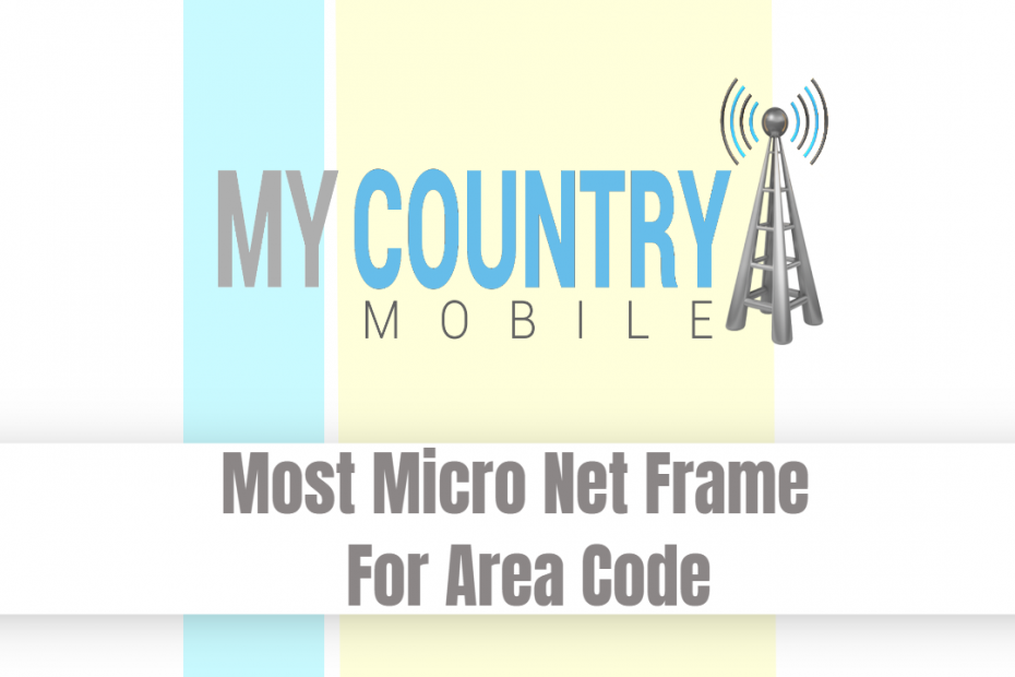 Most Micro Net Frame For Area Code - My Country Mobile