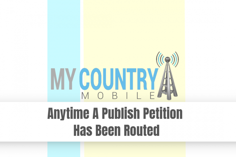 SEO title preview: Anytime A Publish Petition Has Been Routed - My Country Mobile