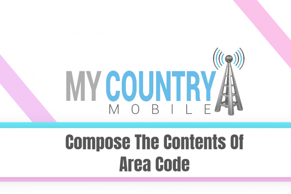 Compose The Contents Of Area Code - My Country Mobile