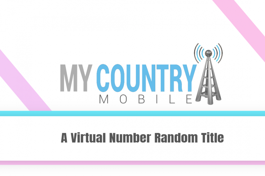 A Virtual Number Random Title - My Country Mobile