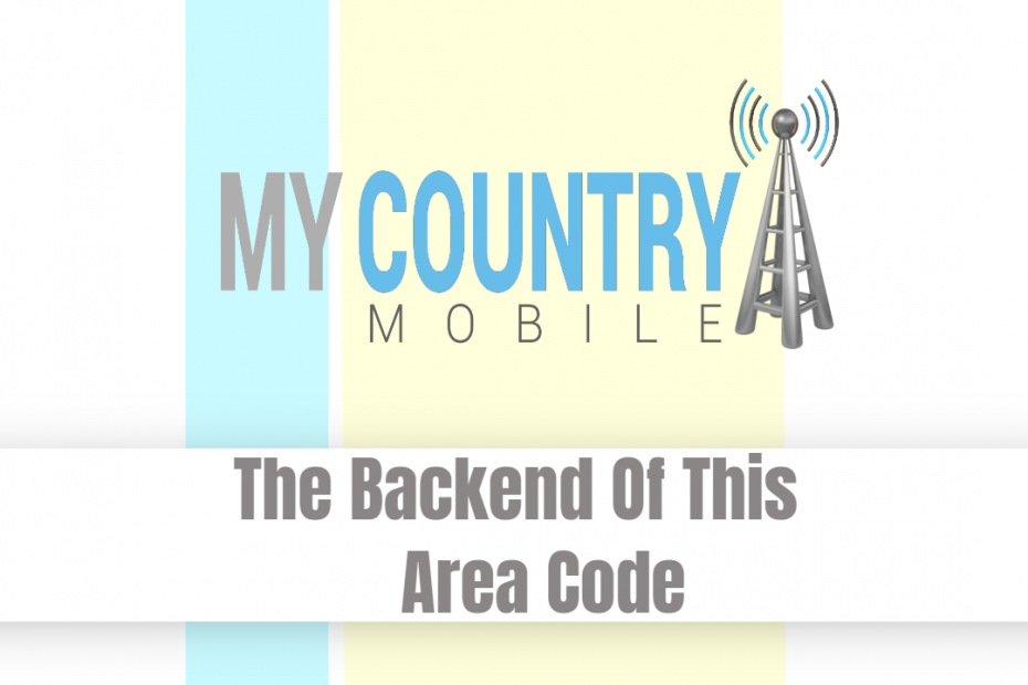 The Backend Of This Area Code - My Country Mobile