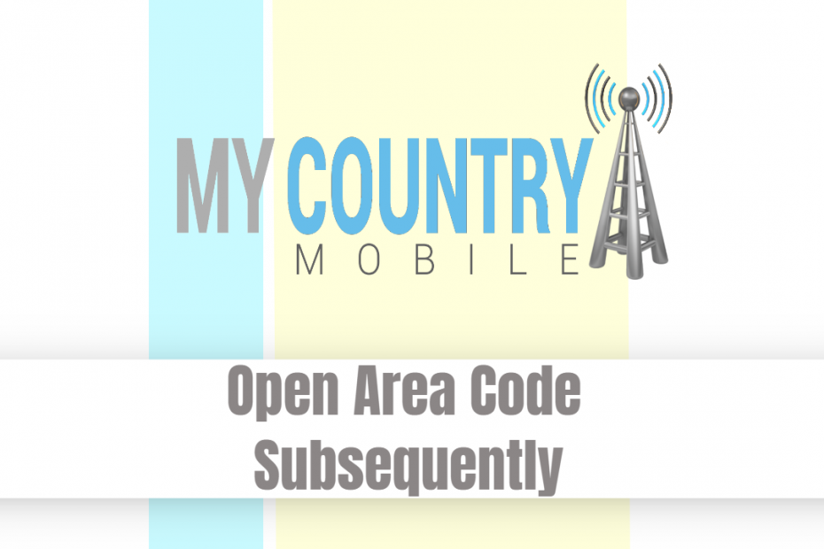 Open Area Code Subsequently - My Country Mobile